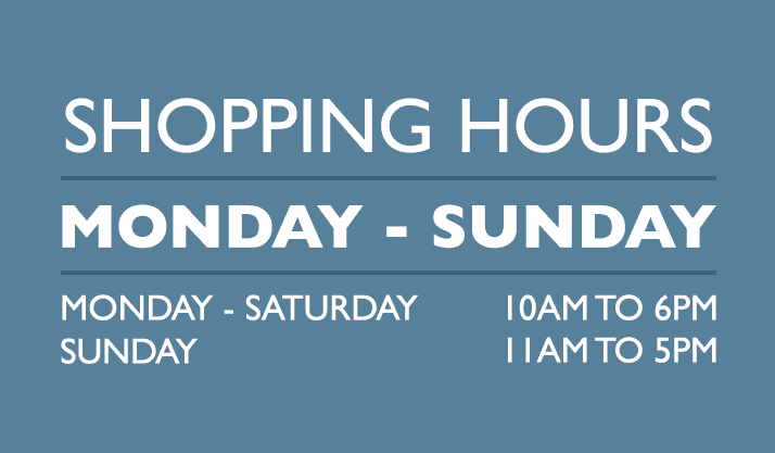 Hours: Monday through Saturday 10 am to 6pm and Sunday 11 am to 5 pm